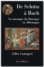 De Schütz à Bach ; la musique du Baroque en Allemagne