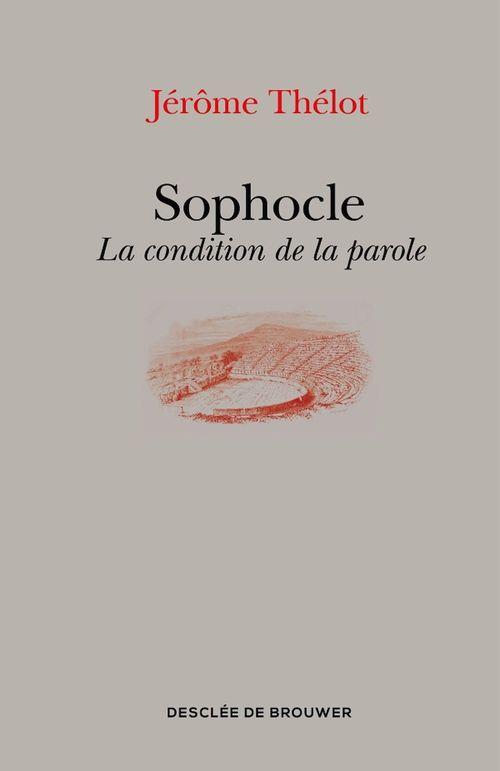 Sophocle ; la condition de la parole