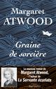 Graine de sorcière  - Margaret Atwood
