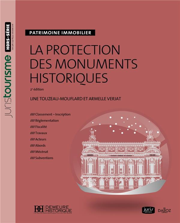 La protection des monuments historiques ; patrimoine immobilier (2e édition)