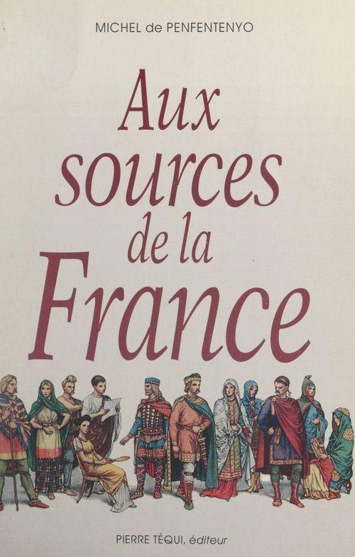 Aux sources de la France