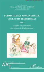 Formation et apprentissage collectif territorial (Tome 2)  - Sylvie Lardon - Patrice Leblanc - Valerie Angeon