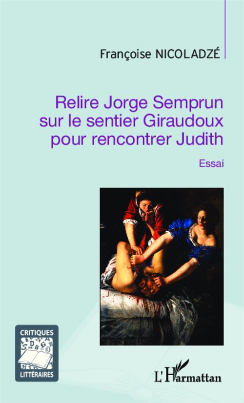 Relire Jorge Semprun sur le sentier Giraudoux pour rencontrer Judith