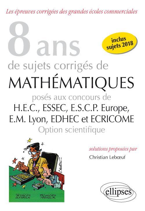 - 6 ANS DE SUJETS CORRIGES DE MATHEMATIQUES POSES AUX CONCOURS DE H.E.C., ESSEC, E.S.C.P. EUROPE, E.M.