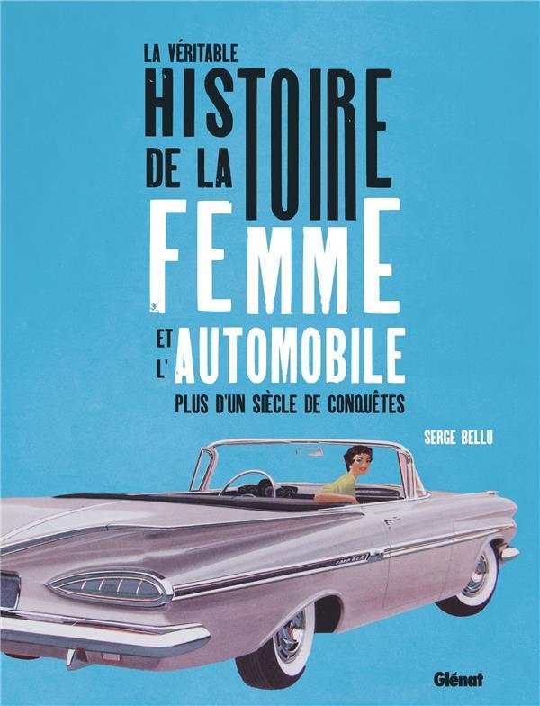 La véritable histoire de la femme et l'automobile ; un siècle de préjugés et d'idées reçues