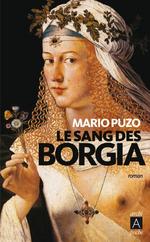 Le sang des Borgia  - Mario Puzo - Mario Puzo - Mario PUZO