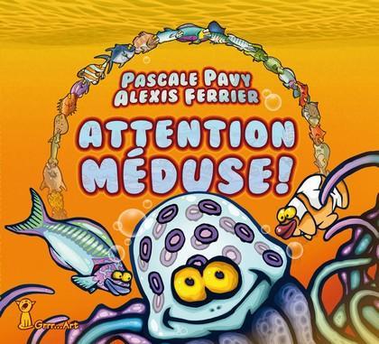 Attention méduse
