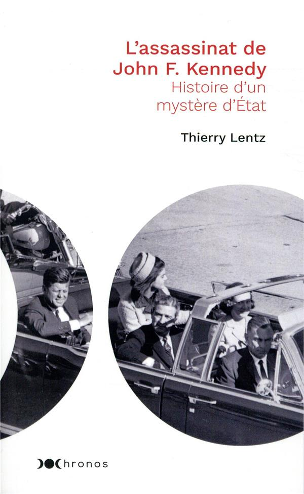 L'ASSASSINAT DE JOHN F. KENNEDY  -  HISTOIRE D'UN MYSTERE D'ETAT