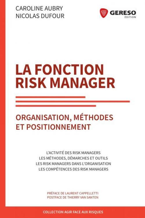 La fonction risk manager ; organisation, méthodes et positionnement