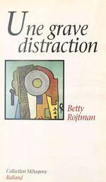 Vente Livre Numérique : Une grave distraction  - Betty Rojtman
