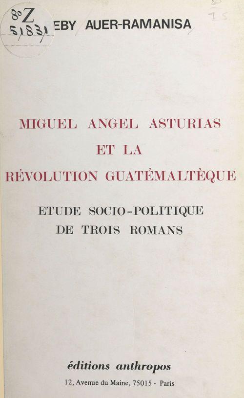 Asturias et la revolution guatemalteque