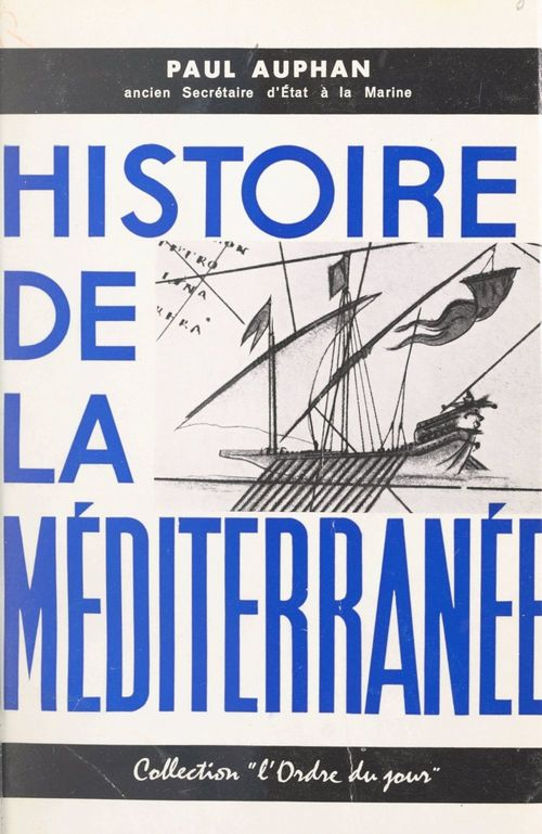 Histoire de la Méditerranée  - Paul Auphan