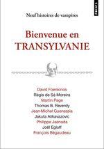 Vente Livre Numérique : Bienvenue en Transylvanie  - David Foenkinos - Jean-Michel Guenassia - François Bégaudeau - Philippe Jaenada - Joel Egloff - Martin P