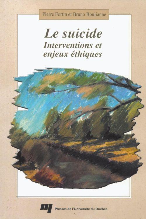 Le suicide ; interventions et enjeux éthiques
