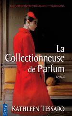 La collectionneuse de parfum  - Kathleen Tessaro
