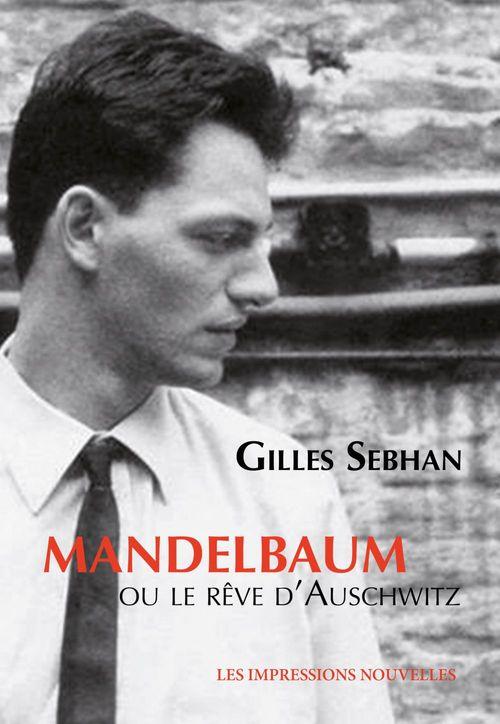 Mandelbaum ou le rêve d'Auschwitz