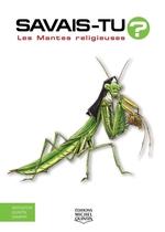 Vente Livre Numérique : SAVAIS-TU ? ; les mantes religieuses  - Alain M. Bergeron - Sampar - Michel Quintin