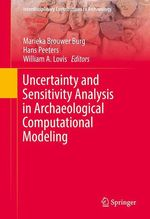 Uncertainty and Sensitivity Analysis in Archaeological Computational Modeling  - Marieka Brouwer Burg - Hans Peeters - William A. Lovis
