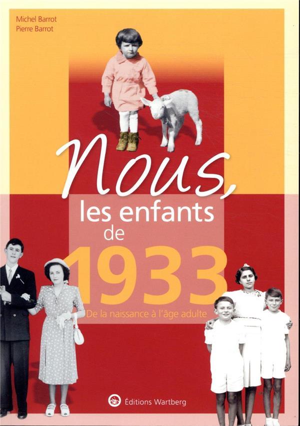 Nous, les enfants de ; 1933 ; de la naissance à l'âge adulte