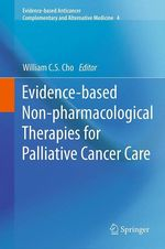 Evidence-based Non-pharmacological Therapies for Palliative Cancer Care  - William C.S. Cho