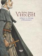 Vente Livre Numérique : Vincent: A Saint in the Age of Musketeers  - Jean Dufaux