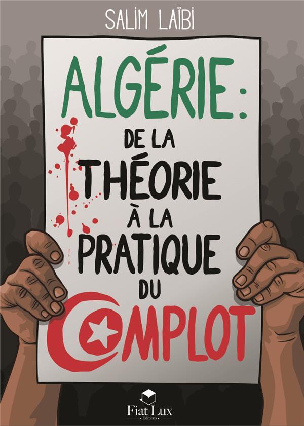 Algérie ; de la théorie à la pratique du complot