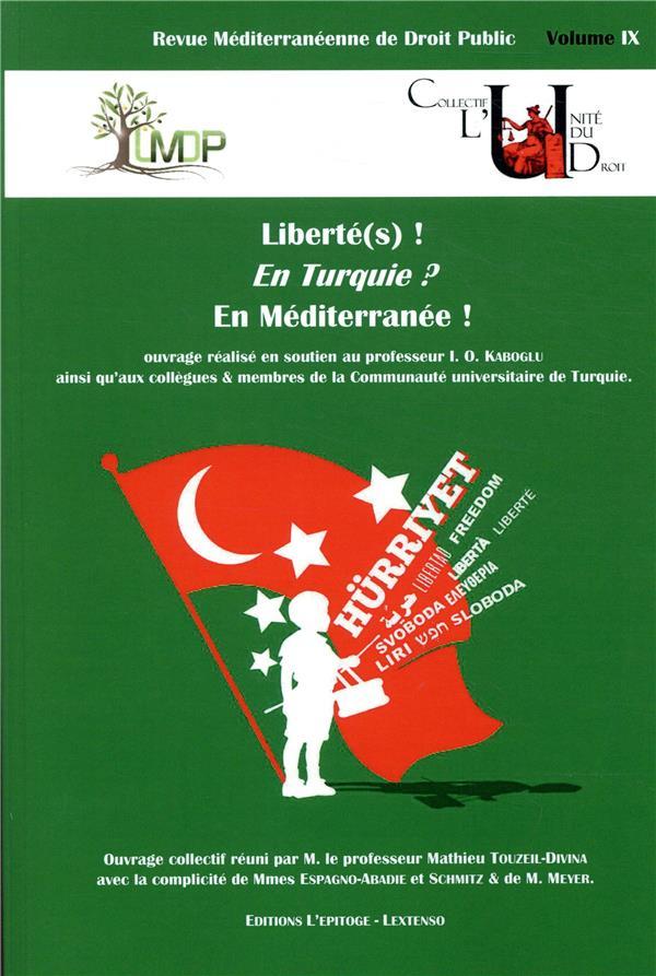 Revue mediterraneenne de droit public n.9 ; liberte(s) ! en turquie ? en mediterranee !