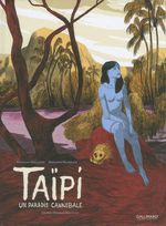 Vente Livre Numérique : Taïpi. Un paradis cannibale  - Benjamin Bachelier - Stéphane Melchior