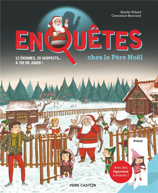 Enquêtes chez le Père Noël : 12 énigmes, 20 suspects... à toi de jouer !