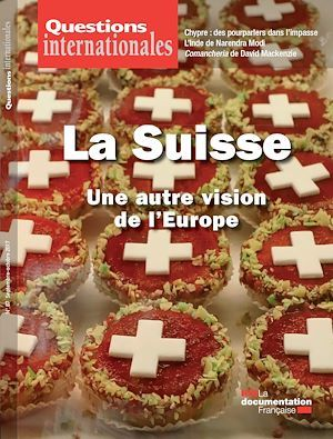 Revue questions internationales ; la Suisse : une autre vision de l'Europe
