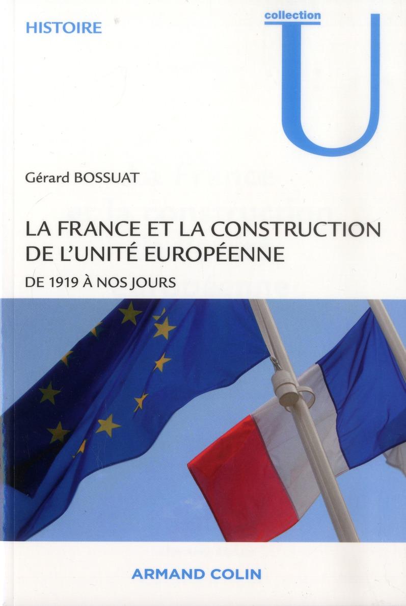 La France et la construction de l'unité européenne ; de 1919 à nos jours