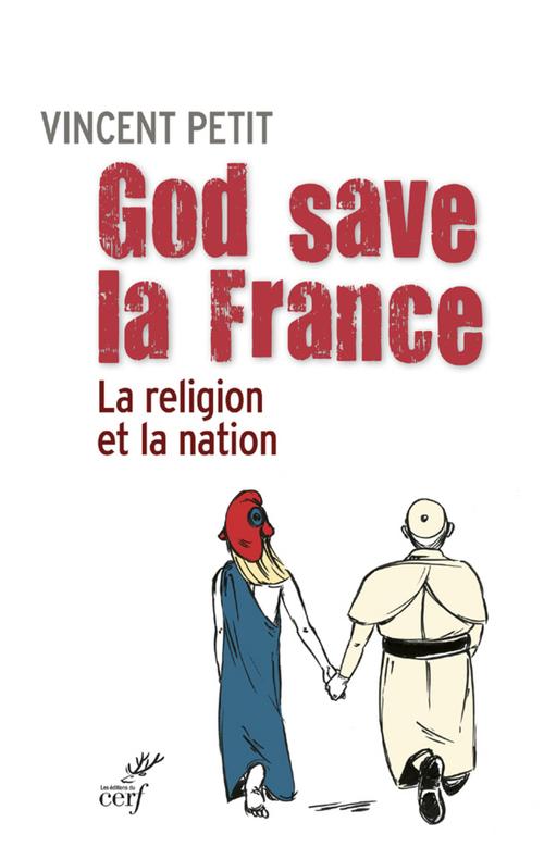 God save la France ; la religion et la nation