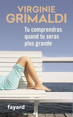 Vente livre : EBooks : Tu comprendras quand tu seras plus grande  - Virginie Grimaldi