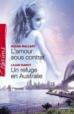 Vente Livre Numérique : L'amour sous contrat - Un refuge en Australie (Harlequin Passions)  - Lilian Darcy - Susan Mallery