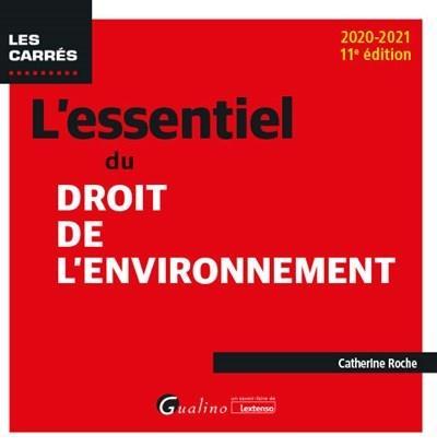 L'essentiel du droit de l'environnement (édition 2020/2021)
