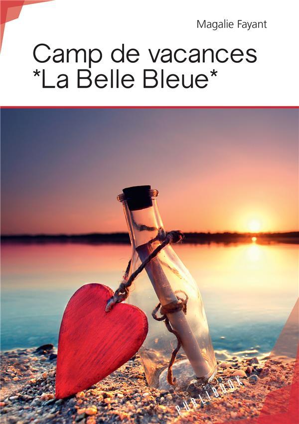 Camp de vacances *La Belle Bleue*