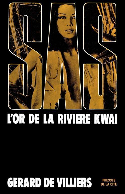 SAS T.10 ; l'or de la riviere Kwai