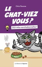 Vente EBooks : Le chat-viez vous ? 253 infos senchationnelles !  - Chris Pavone