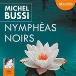 Vente AudioBook : Nymphéas noirs  - Michel Bussi