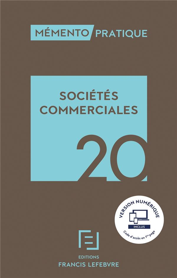 Mémento pratique ; sociétés commerciales (édition 2020)