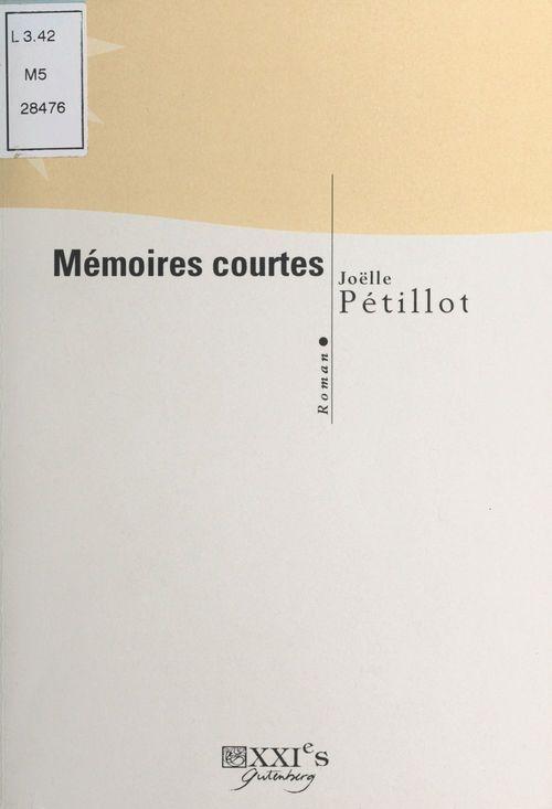 Mémoires courtes  - Joëlle Petillot