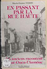 En passant par la rue Haute : des anciens racontent Saint-Ouen-l'Aumône