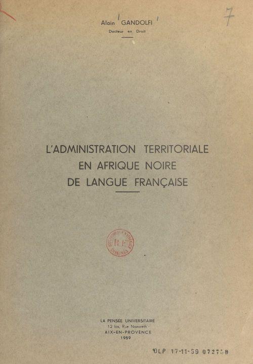 L'administration territoriale en Afrique noire de langue française