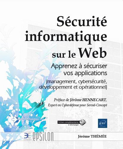 Sécurité informatique sur le web ; apprenez à sécuriser vos applications (management, cybersécurité, développement et opérationnel)