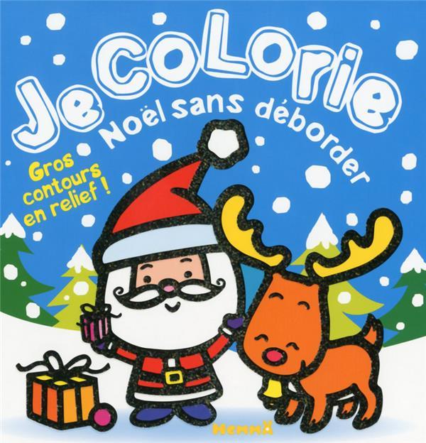 Je colorie sans déborder ; Noël sans déborder