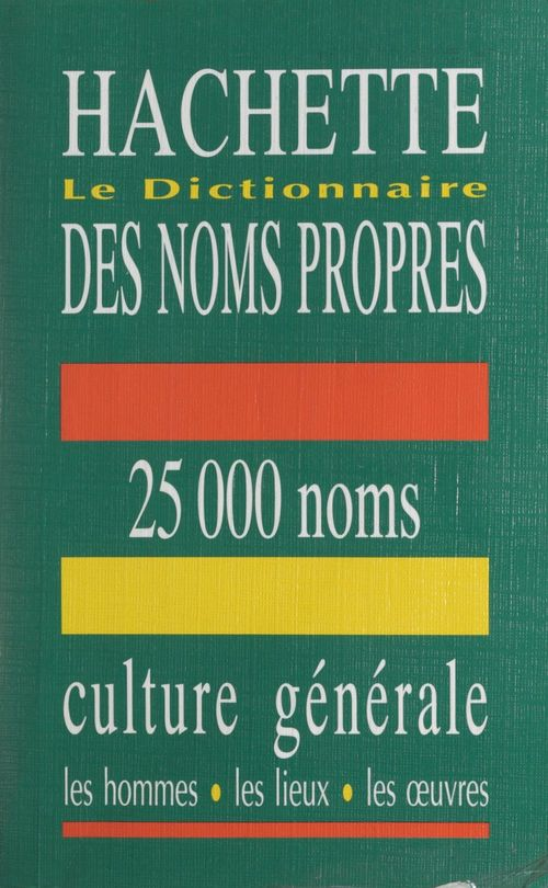 Le dictionnaire des noms propres Hachette