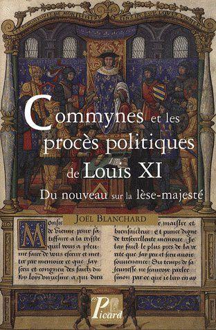 Commynes et les procès politiques de Louis XI ; du nouveau sur la lèse-majesté