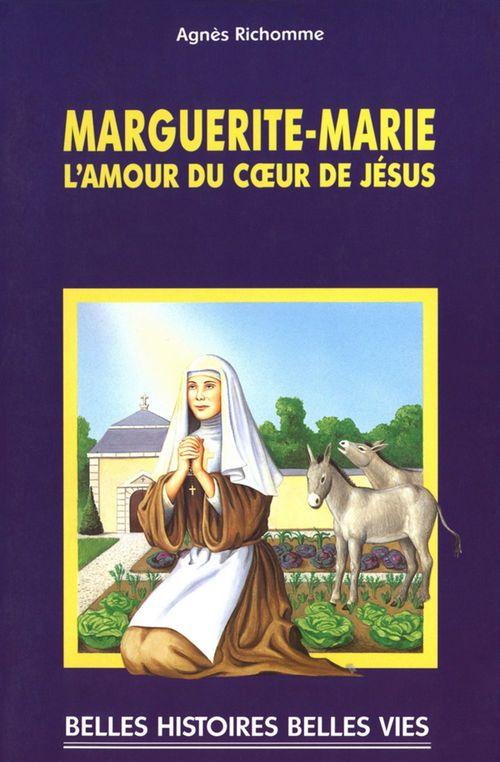 Marguerite-Marie, l'amour du coeur de Jésus
