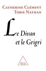 Vente Livre Numérique : Le Divan et le Grigri  - Catherine Clément - Tobie Nathan