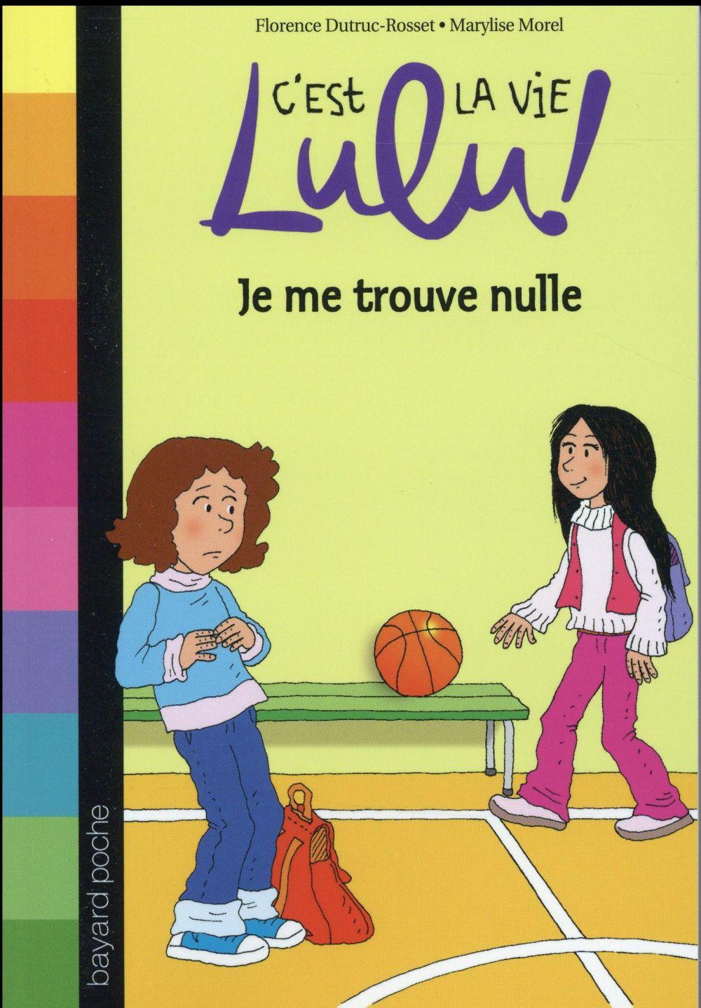 C'est la vie Lulu ! t.9 ; je me trouve nulle